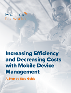 Increasing Efficiency and Decreasing Costs with Mobile Device Management